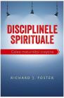 DISCIPLINELE SPIRITUALE CALEA MATURITATII CRESTINE