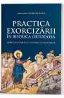 Practica Exorcizarii in Biserica Ortodoxa Arhimandrit Nichifor Florea