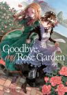 Goodbye My Rose Garden Volume 1