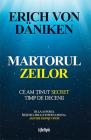 Martorul zeilor Ce am tinut secret timp de decenii Erich von Daniken