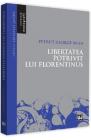 Libertatea potrivit lui Florentinus Petrut George Bran