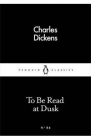 To Be Read at Dusk Charles Dickens