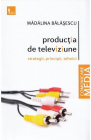 PRODUCTIA DE TELEVIZIUNE