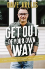 Get Out of Your Own Way A Skeptics Guide to Growth and Fulfillment Dav