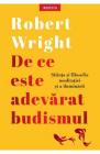 De ce este adevarat budismul Robert Wright