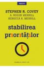 Stabilirea prioritatilor Stephen R Covey A Roger Merrill Rebecca R Mer