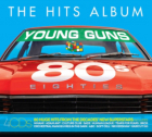 The Hits Album The 80s Young Guns
