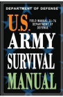 U S Army Survival Manual FM 21 76