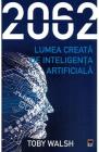 2062 Lumea creata de inteligenta artificiala Toby Walsh