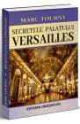 Secretele palatului Versailles Marc Fourny