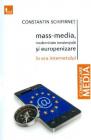 Mass media modernitate tendentiala si europenizare in era internetului