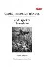 A dispetto Tamerlano Georg Friedrich Haendel Vioara si pian
