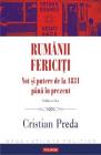Rumanii fericiti Cristian Preda