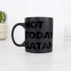 Cana traznita Not Today Satan