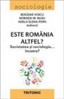 Este Romania altfel Societatea si sociologia incotro Bogdan Voicu Hora