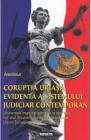Coruptia uriasa evidenta a sistemului judiciar contemporan