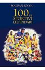 100 de sportivi legendari Bogdan Socol