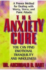 The Anxiety Cure Archibald Hart