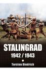 Stalingrad 1942 1943 Torsten Diedrich