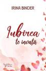 Iubirea te invata Irina Binder