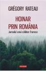 Hoinar prin Romania Gregory Rateau