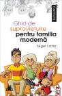 Ghid de supravietuire pentru familia moderna Nigel Latta