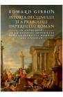 Istoria declinului si a prabusirii Imperiului Roman Edward Gibbon