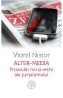 Alter Media Provocari noi si vechi ale jurnalismului Viorel Nistor