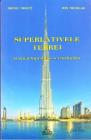 Superlativele Terrei O enciclopedie a recordurilor Silviu Negut