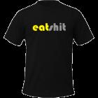 Tricou Eat Shit