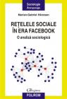 Re elele sociale in era Facebook O analiz sociologic