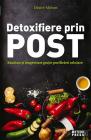Detoxifiere prin post S n tate i longevitate gra ie purific rii celula