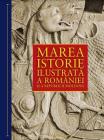 Marea istorie ilustrat a Romaniei i a Republicii Moldova