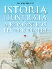 Istoria ilustrat a romanilor pentru tineri