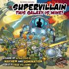 Supervillain This Galaxy Is Mine