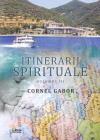 Itinerarii spirituale vol III Cornel Gabor