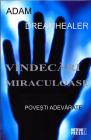 Vindecari miraculoase Adam Dreamhealer