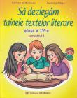 Sa dezlegam tainele textelor literare Clasa 4 Sem 1 A L4A1 Carmen Iord