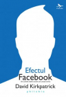 Efectul facebook David Kirkpatrick
