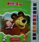 Masha i ursul Sa pict m cu Masha Carte de colorat cu pensul i acuarele
