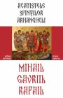 Acatistele Sfintilor Arhangheli Mihail Gavril si Rafail Razvan Codresc