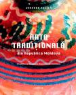 Arta traditionala din Republica Moldova Varvara Buzila