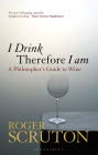 I Drink Therefore I Am A Philosophers Guide to Wine