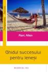 Ghidul succesului pentru lenes Marc Allen