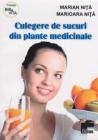 Culegere De Sucuri Din Plante Medicinale Marian Nita