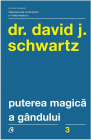 Puterea magica a gandului David J Schwartz