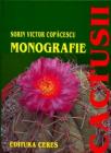 Cactusii Monografie Sorin Victor Copacescu