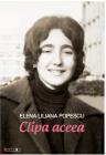 Clipa aceea Elena Iiliana Popescu