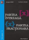 Partea intreaga Partea fractionara vol 1 Gheorghe Andrei Constatin Car