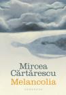 Melancolia Mircea Cartarescu